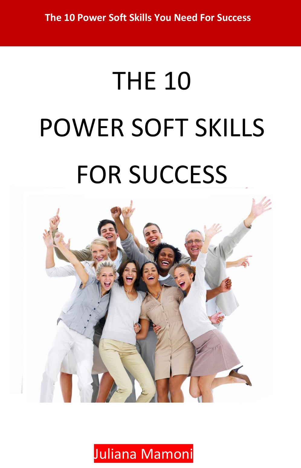 the power soft skills for success ebook jmamoni the 10 power soft skills for success ebook