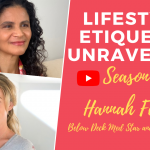 LifestyleEtiquette Unravelled – Fireside Chat with Hannah Ferrier (BelowDeckMed)